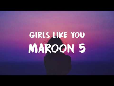Maroon 5 - Girls Like You (Lyric  Lyrics Video)