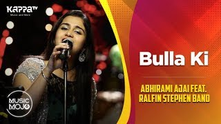 Bulla Ki Jaana - Abhirami Ajai feat. Ralfin Stephen Band - Music Mojo Season 6 - Kappa TV
