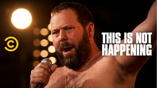 This Is Not Happening - Bert Kreischer - Flying Dildos - Uncensored