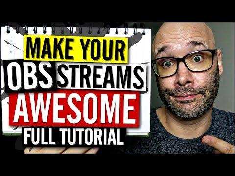 OBS Studio Tutorial 2018 Make Your Streams Look Pro