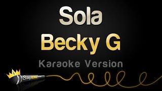 Becky G - Sola (Karaoke Version)