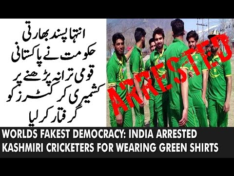 India arrested Kashmiri cricketers for wearing Pakistan Jersey and singing Pakistan Anthem