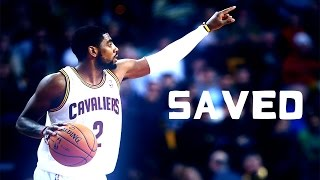 Kyrie Irving - Saved - 2016 Mix