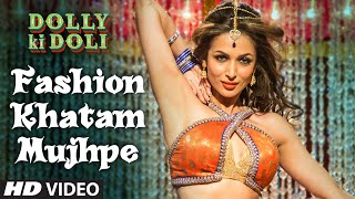 'Fashion Khatam Mujhpe' Video Song | Dolly Ki Doli | T-series