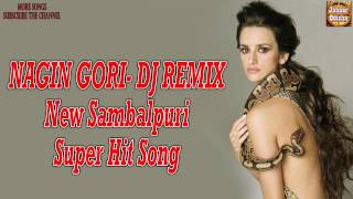 NAGIN GORI * Most Popular Odia, Sambalpuri (Oriya), DJ REMIX Song,  New Full Hd Video Song