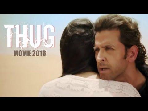 Xxx Mp4 THUG Movie 2016 Hrithik Roshan Deepika Padukone Bollywood New Movie 3gp Sex