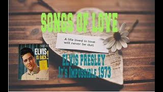 ELVIS PRESLEY - IT'S IMPOSSIBLE