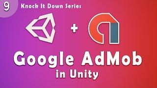 Unity Tutorial  - Knock IT Down  Part 9 | Integrate Google Admob 2018