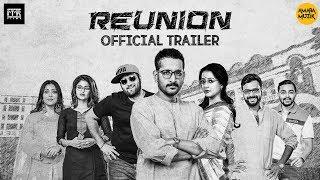 Reunion | Official Trailer | Parambrata | Raima | Sabyasachi | Saurav | Saayoni| Indrasish | Murari