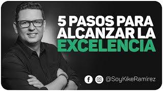 5 Pasos para alcanzar la excelencia.