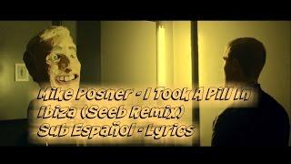 Mike Posner - I Took A Pill In Ibiza (Seeb Remix) Sub Español - Lyrics