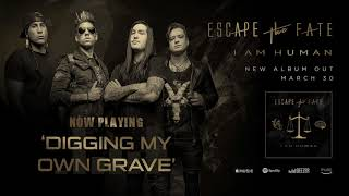 Escape The Fate - Digging My Own Grave (Official Audio)