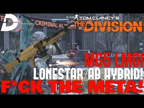 The Division: LONESTAR/AB HYBRID with MG5 BUILD! F*CK THE META#2