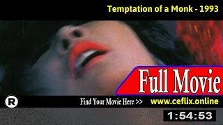 Watch: Temptation of a Monk (1993) Full Movie Online