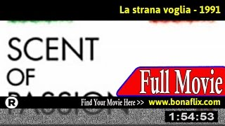 Watch: La strana voglia (1991) Full Movie Online