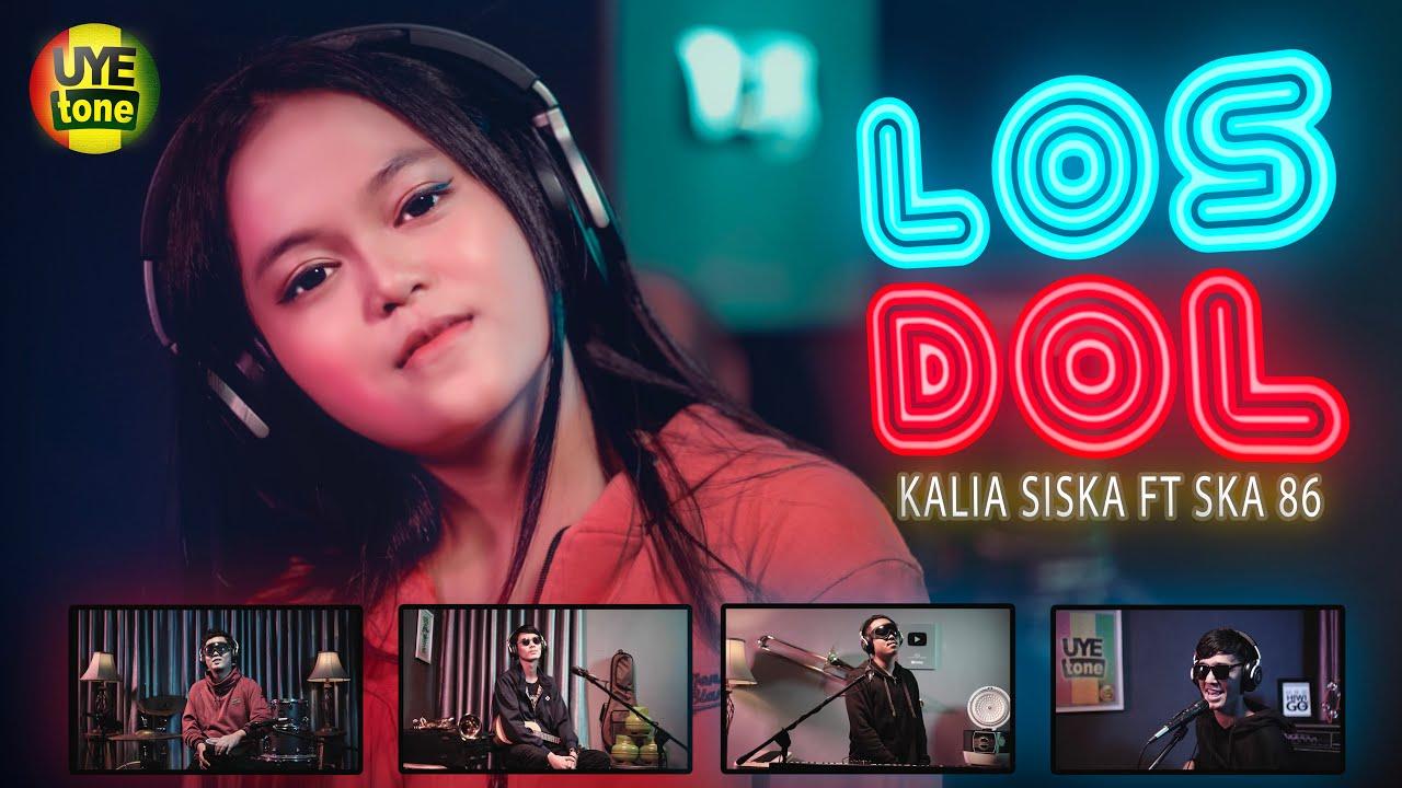 LOS DOL | DENNY CAKNAN | DJ KENTRUNG | KALIA SISKA ft SKA 86