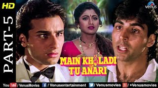 Main Khiladi Tu Anari Part -5 | Akshay, Shilpa Shetty & Saif Ali Khan| Bollywood Action Movie Scenes