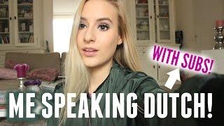 ME SPEAKING DUTCH + SUBTITLES!!