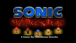 Sonic: Fan Games/Hacks 73:  Sonic MADventure