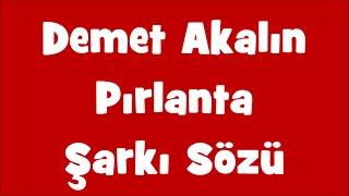 Demet Akalın - Pırlanta | Şarkı Sözü || Şarkı Defteri