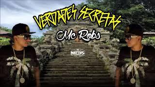 Mc Robs - Verdades Secretas ( DJ GUI NARIZ )