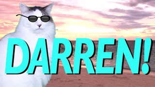 HAPPY BIRTHDAY DARREN! - EPIC CAT Happy Birthday Song