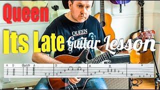 It's Late - Queen - Guitar Tutorial - intro verse chorus