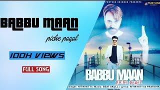 Babbu Maan Piche Pagal (Full Song) | Nitin Nitti | Beat Skull | Latest Punjabi Song 2018