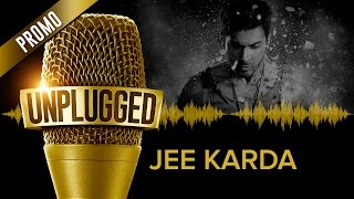 Jee Karda UNPLUGGED Promo by Divya Kumar