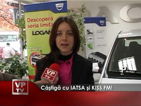 Castiga cu IATSA si Kiss FM