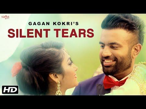 GAGAN KOKRI : Silent Tears | Sukh Sanghera | Latest Punjabi Song 2016 | SagaHits