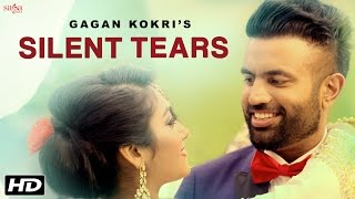 Silent Tears - Gagan Kokri - New Punjabi Songs 2016