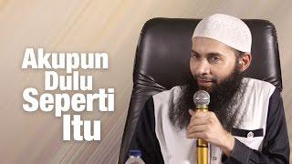 Ceramah Umum: Akupun Dulu Seperti Itu - Ustadz Dr. Syafiq Riza Basalamah