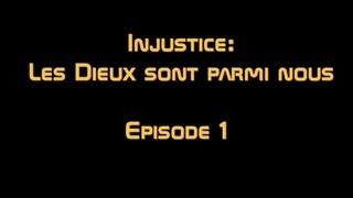 Injustice:Les Dieux sont parmi nous le Film HD (Episode 1)