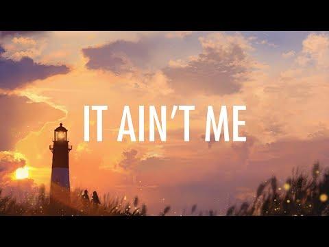 Kygo, Selena Gomez – It Ain't Me (Lyrics / Lyric Video)