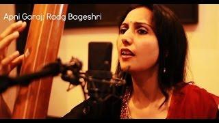 Indian Classical Vocal Raga Bageshri: Apni Garaj by Rujul Pathak, Tabla- Salar Nader