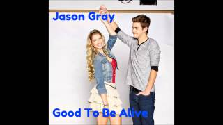 Jason Gray - Good To Be Alive (