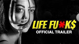 LIFE FU*K$ - A Short Film | Official Trailer | Kabir Sadanand, Sandeepa Dhar