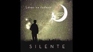 Silente - Lovac Na Cudesa