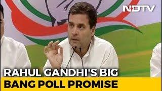 """Powerful, Ground-Breaking"": Rahul Gandhi's Big Minimum Income Promise"