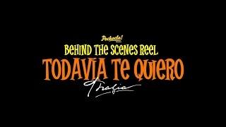 """""""Todavía Te Quiero"""" Video - Behind The Scenes Reel"""