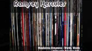 Magdalena Dumanova - Words , Words ( Ramsey Hercules Edit )