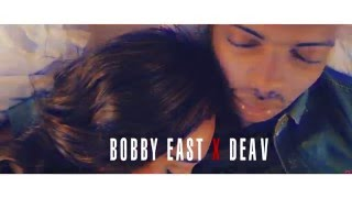 Bobby East X Daev - Next To You (Official Video Shot By N.X.T 2016)