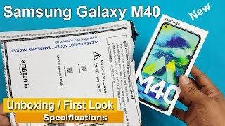 Samsung Galaxy M40 Unboxing / First Look || Samsung M40 Review and Specifications - India