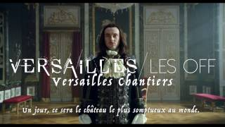 Versailles Les OFF - Versailles Chantiers CANAL+ [HD]