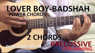 LOVER BOY-Badshah Guitar chords lesson | precussive strumming | Power chords (only 2 chords) | Hindi
