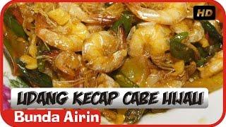 Udang Kecap Cabe Hijau - Resep Masakan Indonesia Simple - Bunda Airin