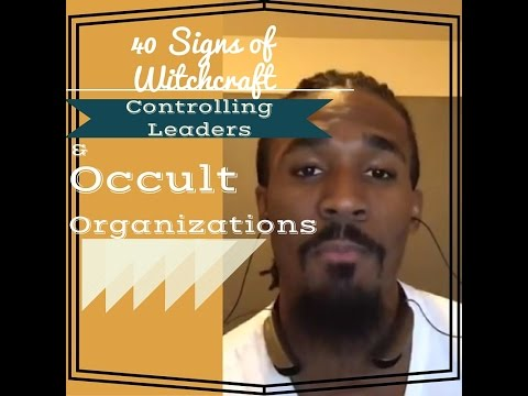 40 Signs of Withcraft Controlling Leaders & Occult Organizations Dr. Matthew L. Stevenson