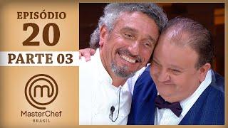 MASTERCHEF BRASIL (18/07/2017) | PARTE 3 | EP 20 | TEMP 04