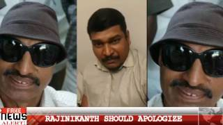 RAJINIKANTH SHOULD APOLOGIZE | GROWING SUPPORT FOR SATHYARAJ